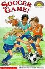 Soccer Game! (Hello Reader!, Level 1)