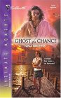 Ghost of a Chance (Frenchman's Island, Bk 1) (Silhouette Intimate Moments, No 1319)