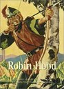 Robin Hood A Classic Illustrated Edition