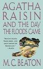 Agatha Raisin and the Day the Floods Came An Agatha Raisin Mystery