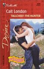 Tallchief: The Hunter (The Tallchiefs, Bk 9) (Silhouette Desire, No 1419)