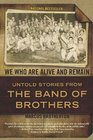 We Who Are Alive and Remain Untold Stories from the Band of Brothers