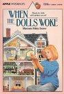 When the Dolls Woke