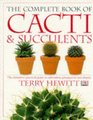 The Complete Book of Cacti and Succulents (The Complete Book)