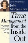 Time Management from the Inside Out The Foolproof System for Taking Control of Your Schedule and Your Life