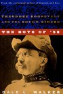 The Boys of '98 Theodore Roosevelt and the Rough Riders