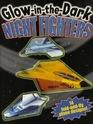 Glow in the Dark Night Fighters