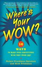 Where's Your WOW 16 Ways to Make Your Competitors Wish They Were You