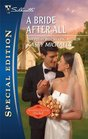 A Bride After All (Second-Chance Bridal, Bk 2) (Silhouette Special Edition, No 2047)
