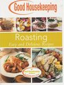 Roasting, Easy and Delicious Recipes (Good Housekeeping Cookbook)