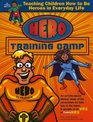 Hero Training Camp Teaching Children How to Be Heroes in Everyday Life