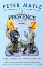 Provence AZ A Francophile's Essential Handbook