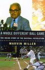 A Whole Different Ball Game  The Inside Story of the Baseball Revolution