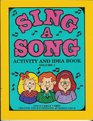 Sing a Song Activity and Idea Book
