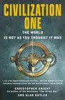 Civilization One The World is Not as You Thought It Was