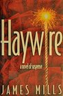 Haywire a Novel of Suspense