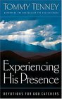 Experiencing His Presence Devotions For God Catchers