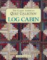 Log Cabin The Classic American Quilt Collection