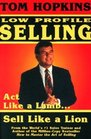Tom Hopkins' Low Profile Selling