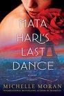 Mata Hari's Last Dance A Novel