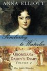 Pemberley to Waterloo Georgiana Darcy's Diary Volume 2