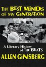 The Best Minds of My Generation A Literary History of the Beats