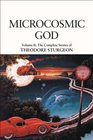 Microcosmic God Volume II The Complete Stories of Theodore Sturgeon