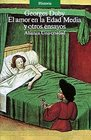 El amor en la Edad Media y otros ensayos/ Love in the Middle Ages and other Essays