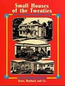 Small Houses of the Twenties : The Sears, Roebuck 1926 House Catalog (Dover Pictorial Archives)