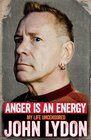 Anger is an Energy A Life Uncensored