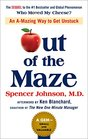 Out of the Maze An A-Mazing Way to Get Unstuck