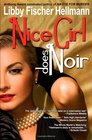 Nice Girl Does Noir A Collection of Short Stories