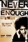 Never Enough The Story of The Cure