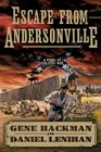 Escape from Andersonville A Novel of the Civil War