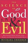 The Science of Good and Evil  Why People Cheat Gossip Care Share and Follow the Golden Rule
