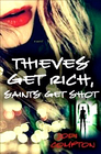 Thieves Get Rich Saints Get Shot
