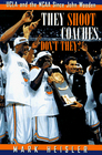 They Shoot Coaches Don't They UCLA and the Ncaa Since John Wooden