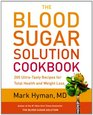 The Blood Sugar Solution Cookbook 175 Ultra-Tasty Recipes for Total Health and Weight Loss
