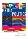 Media Politics A Citizen's Guide