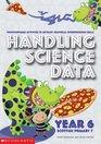 Handling Science Data Year 6 Year 6