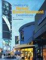 Developing Retail Entertainment Destinations