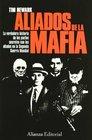 Los aliados de la Mafia La verdadera historias de los pactos secretos con los aliados en la Segunda Guerra Mundial