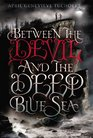 Between the Devil and the Deep Blue Sea (Between, Bk 1)