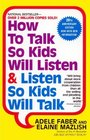 How To Talk So Kids Listen And Listen So Kids Will Talk