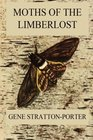 Moths of the Limberlost Fully Illustrated Edition