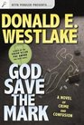 God Save the Mark : A Novel of Crime and Confusion