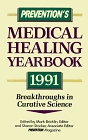 Prevention's Medical Healing Yearbook 1991