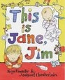 This Is Jane Jim
