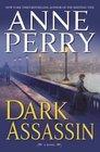 Dark Assassin  (William Monk, Bk 15)