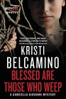 Blessed are Those Who Weep A Gabriella Giovanni Mystery